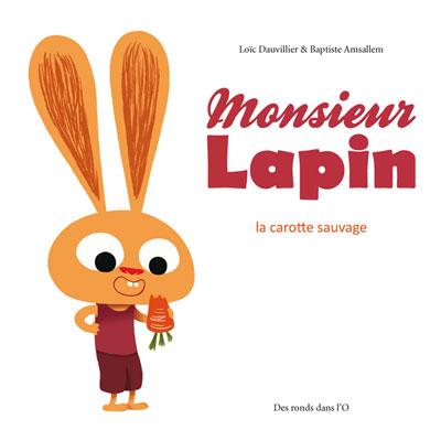 il était une fois, exposition, jeu, Monsieur Lapin, Loïc Dauvillier, Baptiste Amsallem, éditions des ronds dans l'o, bande dessinée