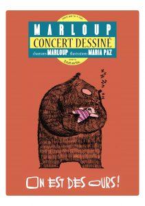 Il était une fois, spectacle dessiné, concert, marloup, maria paz matthey, on est des ours, jeunesse, à partir de 3 ans